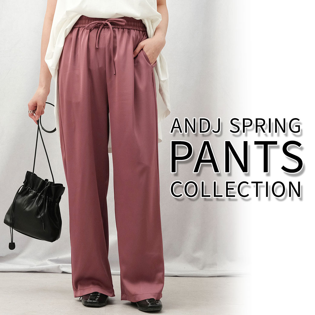 【ANDJ】SPRING PANTS COLLECTION