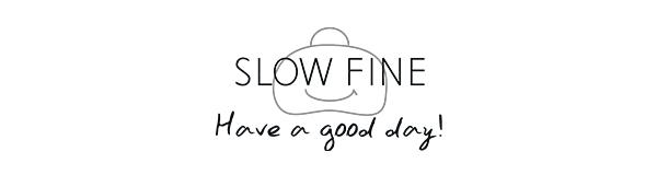 slowfine